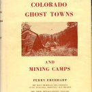 Eberhart, Perry. Guide To Colorado Ghost Towns And Mining Camps
