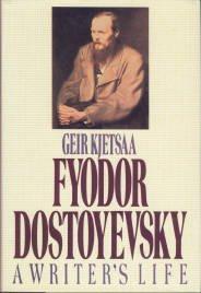 Kjetsaa, Geir. Fyodor Dostoyevsky: A Writer's Life