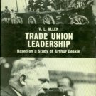 Allen, V. L. Trade Union Leadership: Based on a Study of Arthur Deakin