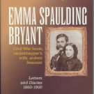 Currie, Ruth Douglas. Emma Spaulding Bryant: Civil War Bride, Carpetbagger's Wife...