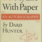 Hunter, Dard. My Life With Paper: An Autobiography