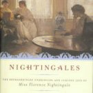 Gill, Gillian. Nightingales: The...Curious Life of Miss Florence Nightingale