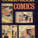 Barrier, Michael, and Williams, Martin, editors. A Smithsonian Book Of Comic-Book Comics