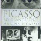 Picasso, Marina. Picasso, My Grandfather