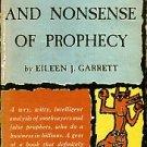 Garrett, Eileen J. The Sense And Nonsense Of Prophecy