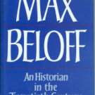 Beloff, Max. An Historian In The Twentieth Century...