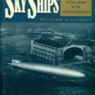 Althoff, William F. Sky Ships: A History of the Airship in the United States Navy