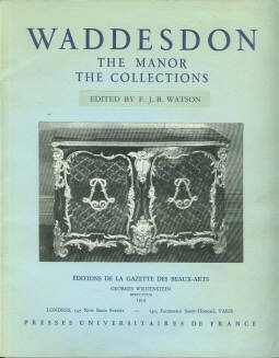 Watson, F. J. B, ed. Waddesdon Manor And Its Collections