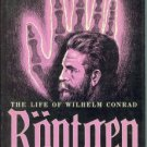 Nitske, W. Robert. The Life Of Wilhelm Conrad Rontgen: Discoverer of the X-Ray
