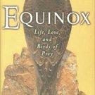 O'Brien, Kdane. Equinox: Life, Love, And Birds Of Prey