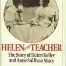 Lash, Joseph P. Helen And Teacher: The Story of Helen Keller and Anne Sullivan Macy