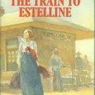 Wood, Jane Roberts. The Train To Estelline
