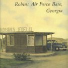 Robins Air Force Base Heritage Committee. A Pictorial History Of Robins Air Force Base, Georgia