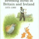 Holloway, Simon. The Historical Atlas Of Breeding Birds In Britain And Ireland, 1875-1900
