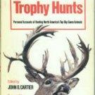 Cartier, John O., ed. 20 Great Trophy Hunts: Personal Accounts of Hunting...