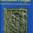 Moberg, Vilhelm. A History Of The Swedish People: From Prehistory to the Renaissance