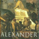 Rogers, Guy MacLean. Alexander: The Ambiguity Of Greatness
