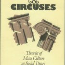 Brantlinger, Patrick. Bread And Circuses: Theories Of Mass Culture As Social Decay