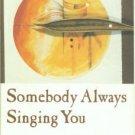 Twotrees, Kaylynn Sullivan. Somebody Always Singing You