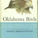 Sutton, George Miksch. Oklahoma Birds: Their Ecology and Distribution, with Comments...