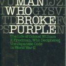 Clark, Ronald. The Man Who Broke Purple: The Life of Colonel William F. Friedman...