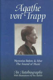 Von Trapp, Agathe. Memories Before & After The Sound Of Music: An Autobiography