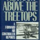 Flanagan, John F. Vietnam Above The Treetops: A Forward Air Controller Reports
