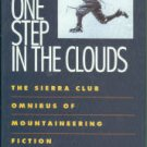 Salkeld, Audrey. One Step In The Clouds: An Omnibus of Mountaineering Novels and Short Stories