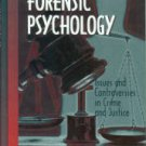 Arrigo, Bruce A. Introduction To Forensic Psychology: Issues and Controversies in Crime and Justice