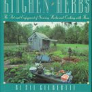 Gilbertie, Sal. Kitchen Herbs: The Art and Enjoyment of Growing Herbs and Cooking with Them