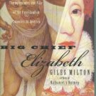 Milton, G. Big Chief Elizabeth: The Adventures and Fate of the First English Colonists in America