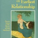 Brazelton, T. Berry. The Earliest Relationship: Parents, Infants, And The Drama Of Early Attachment