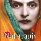 Moore, Lucy. Maharanis: The Extraordinary Tale Of Four Indian Queens...