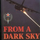 Kelly, Orr. From A Dark Sky: The Story of U. S. Air Force Special Operations