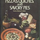 Callen, Anna Teresa. The Wonderful World Of Pizzas, Quiches, And Savory Pies