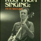 Dunaway, David King. How Can I Keep From Singing: Pete Seeger