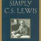 Peters, Thomas C. Simply C.S. Lewis: A Beginner's Guide to the Life and Works of C.S. Lewis