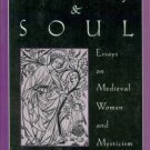Petroff, Elizabeth Alvilda. Body And Soul: Essays On Medieval Women And Mysticism