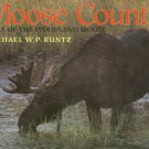 Runtz, Michael W. P. Moose Country: Saga Of The Woodland Moose