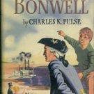 Pulse, Charles K. John Bonwell: A Novel Of The Ohio River Valley, 1818-1862