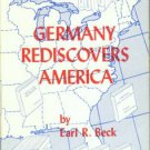 Beck, Earl R. Germany Rediscovers America