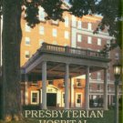 Greenwood, Janette Thomas. Presbyterian Hospital: The Spirit of Caring, 1903-1985