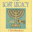 Garr, John D. Restoring Our Lost Legacy: Christianity's Hebrew Heritage
