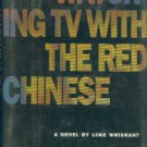 Whisnant, Luke. Watching TV With The Red Chinese