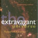 Kirshner, R. Extravagant Universe: Exploding Stars, Dark Energy And The Accelerating Cosmos
