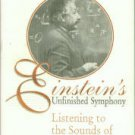 Bartusiak, Marcia. Einstein's Unfinished Symphony: Listening To The Sounds Of Space-Time