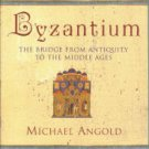 Angold, Michael. Byzantium: The Bridge From Antiquity To The Middle Ages