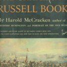 McCracken, Harold. The Charles M. Russell Book: The Life And Work Of The Cowboy Artist