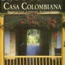Villegas, Benjamin, ed. Casa Colombiana: Architecture, Landscape, Interior Design