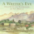 Horgan, Paul. A Writer's Eye: Field Notes And Watercolors